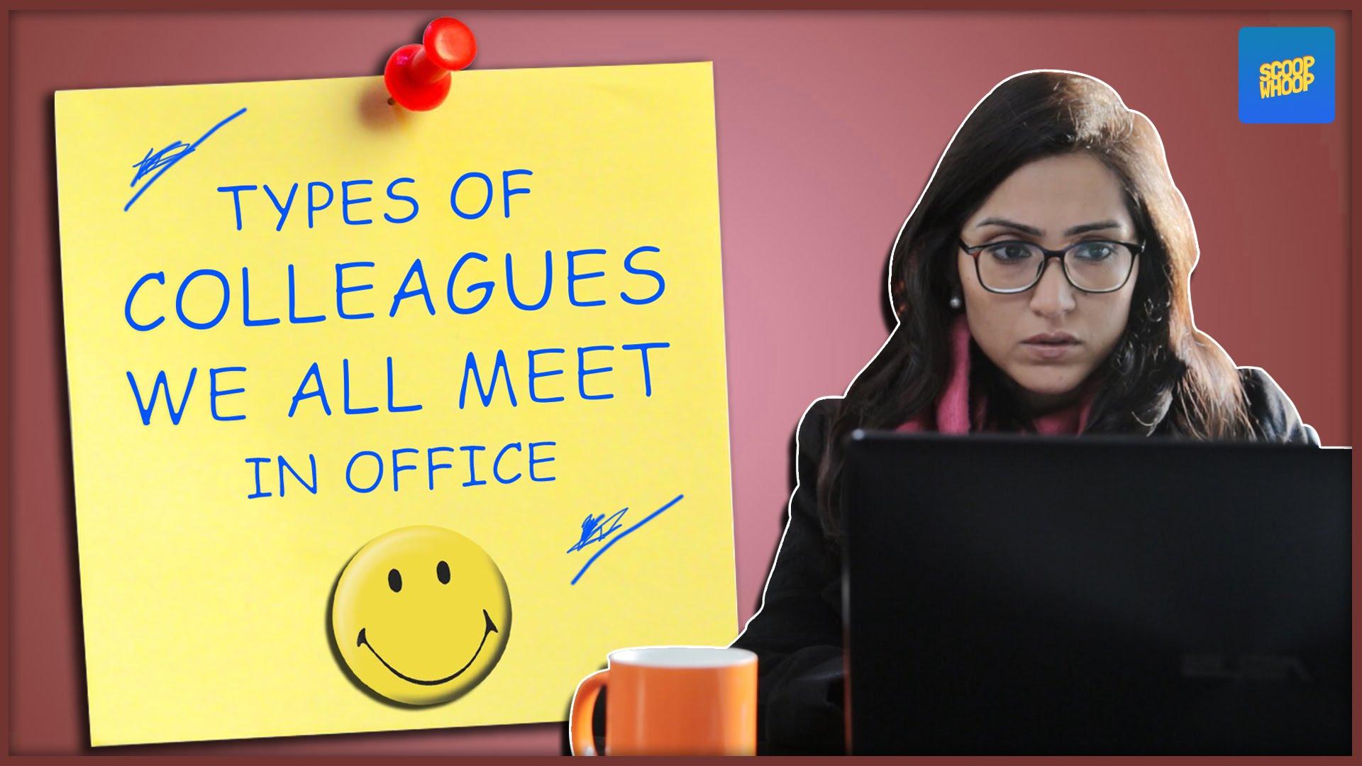 ScoopWhoop Types Of Colleagues We All Meet In Office