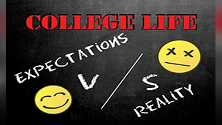 COLLEGE LIFE Expectations and Reality