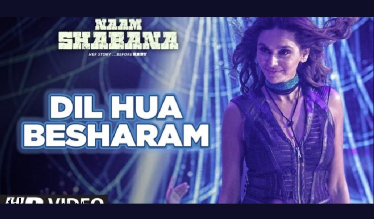 dil hua besharam video song