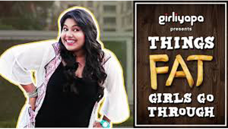 Girliyapa Features What An Overweight Girl Gets To Hear From People Aroun