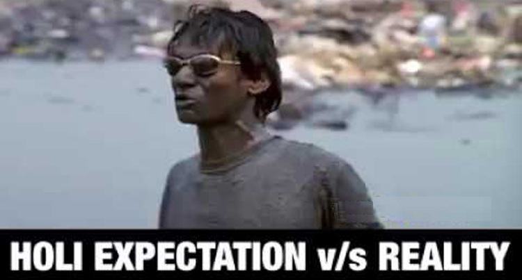HOLI EXPECTATIONS vs REALITY
