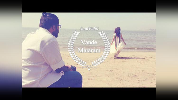 new version of vande mataram song by sam vidhi