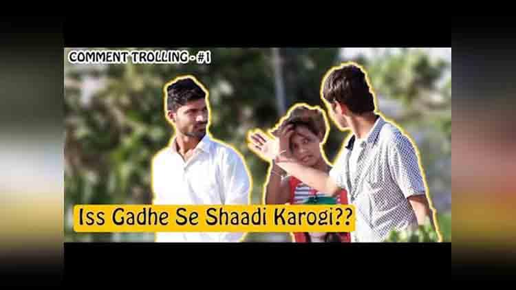 Iss Gadhe Se Shaadi Karogi Comment Trolling Pranks in India 2017 Sahil Sharma