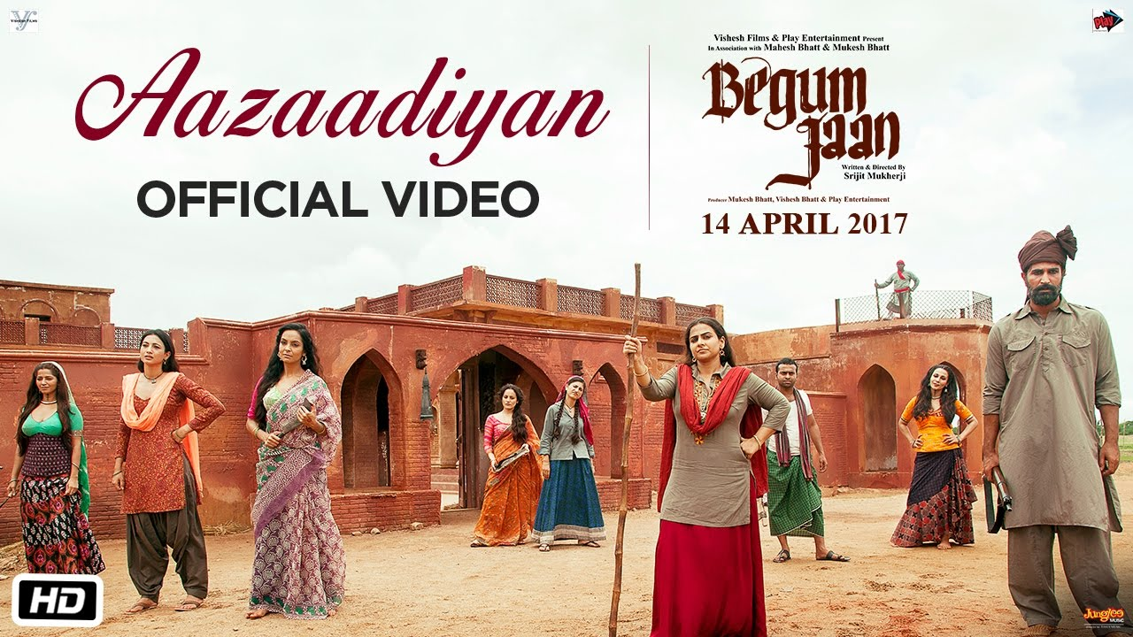 new song Aazaadiyan from Begum Jaan