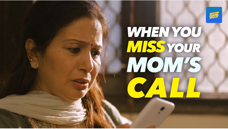 ScoopWhoop When You Miss Your Moms Call