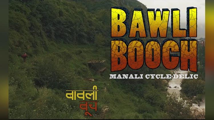 bawli booch Downhill Mountain Biking in Manali