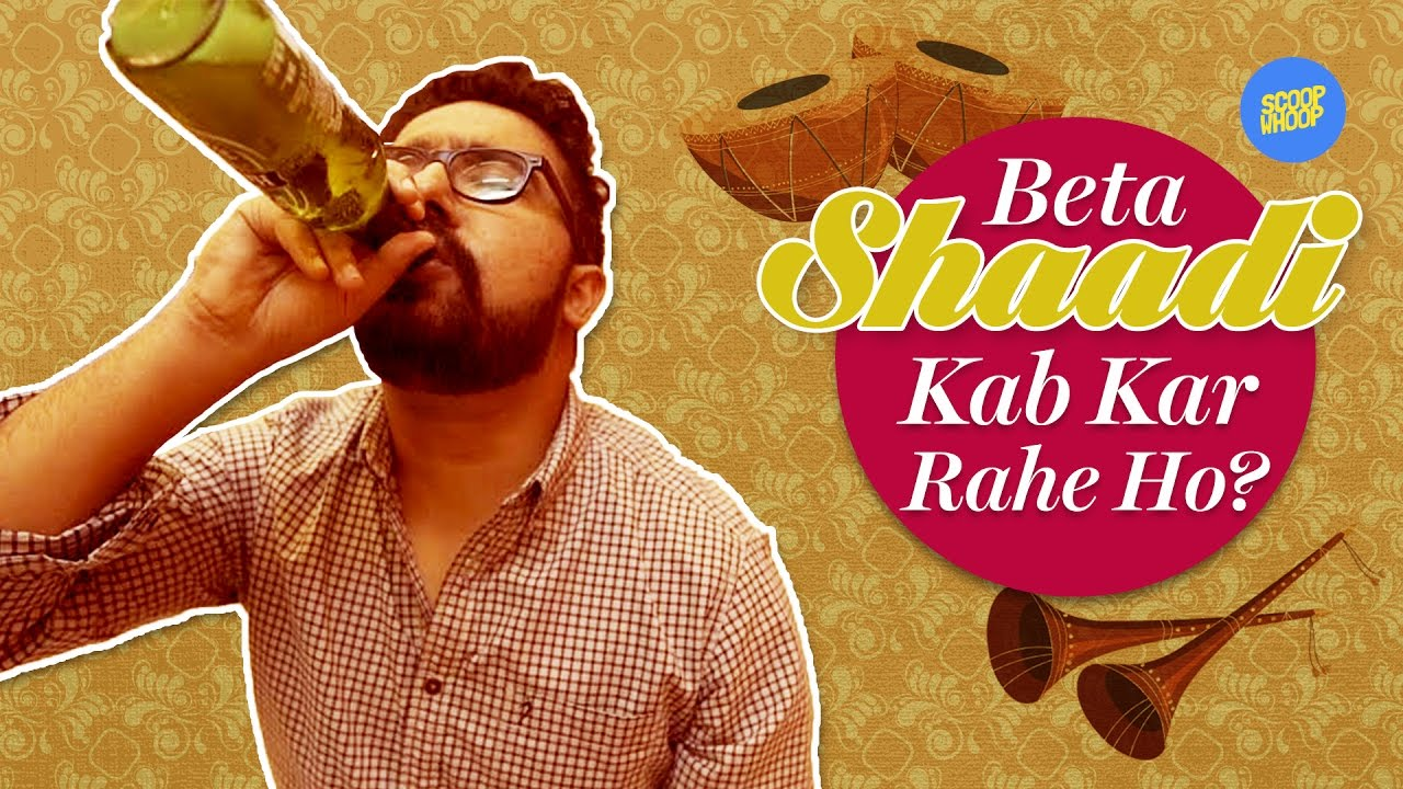 ScoopWhoop Beta Shaadi Kab Kar Rahe Ho