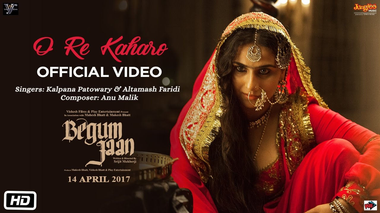 O Re Kaharo new song from begum jaan
