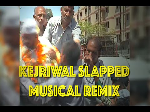 Kejriwal not slap you remember sir, but now it's too mashup