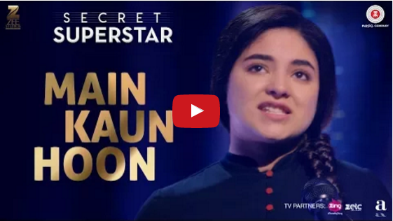 Secret Superstar latest song Main Kaun Hoon