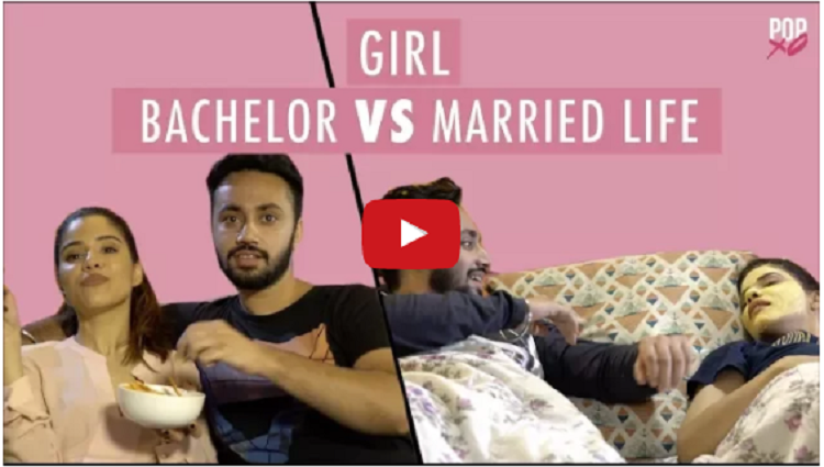 Girl Bachelor VS Married Life POPxo