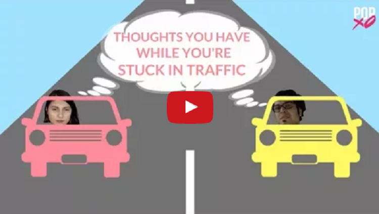 Thoughts You Have While You are Stuck In Traffic POPxo