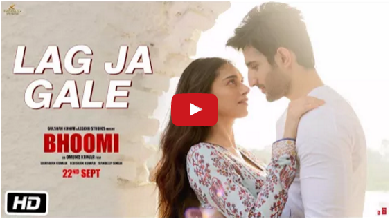 Bhoomi latest song Lag Ja Gale Song