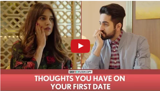 FilterCopy Thoughts You Have On Your First Date Ft. Ayushmann Khurrana and Bhumi Pednekar sub offbeat creur