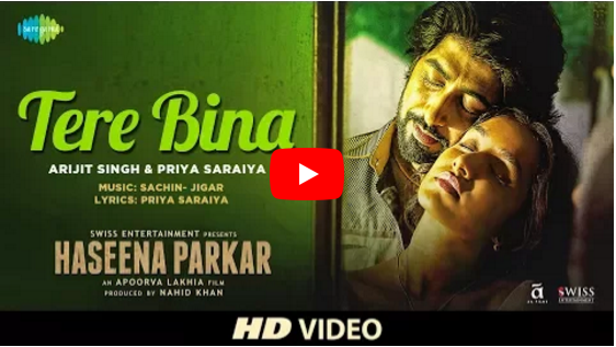 Haseena  latest song Tere Bina