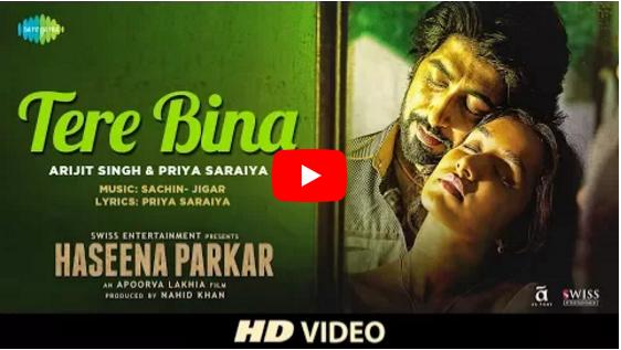 Haseena  latest song Tere Bina