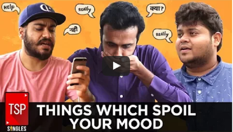 TSP Singles Things Which Spoil Your Mood