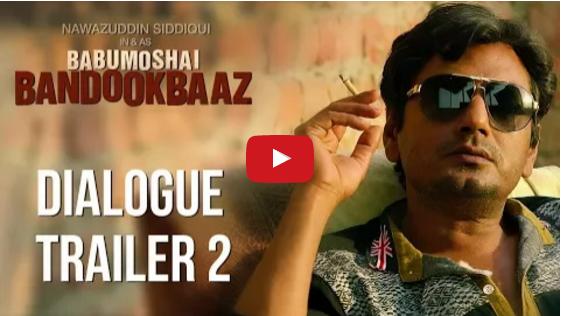 Babumoshai Bandookbaaz Dialogue Trailer