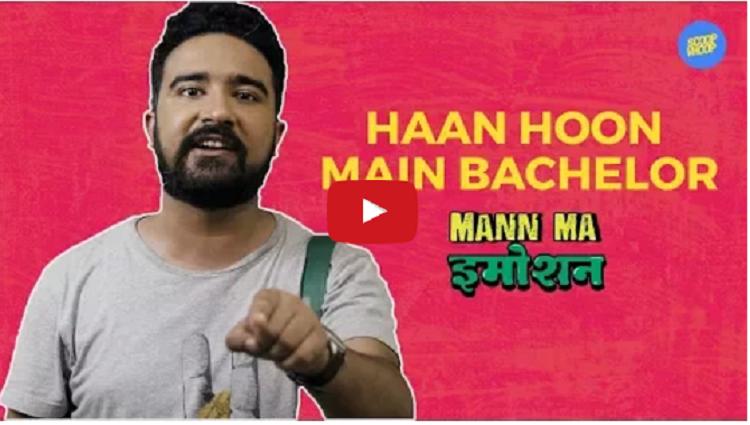 ScoopWhoop Haan Hoon Main Bachelor