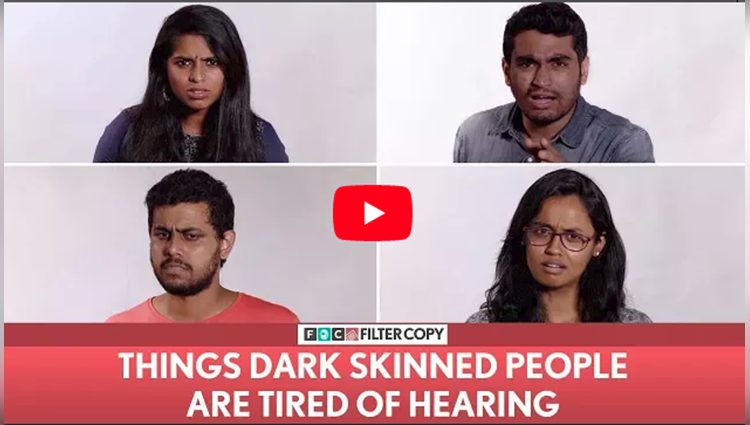 FilterCopy Things Dark Skinned People Are Tired Of Hearing Ft Nayana Viraj