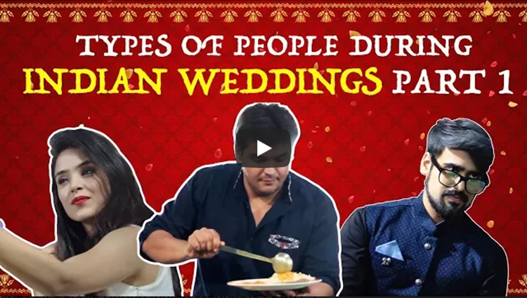 Types Of People During Indian Weddings PART 1