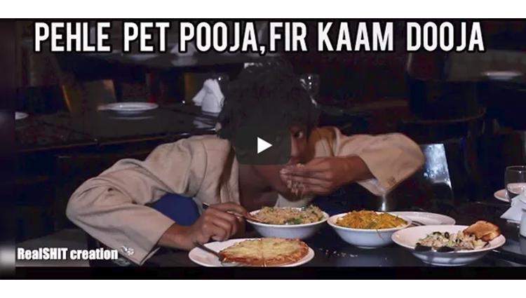 Pehle Pet Pooja Fir Kaam Dooja RealSHIT