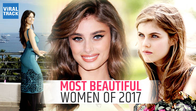 World Top Most Beautiful Women of 2017