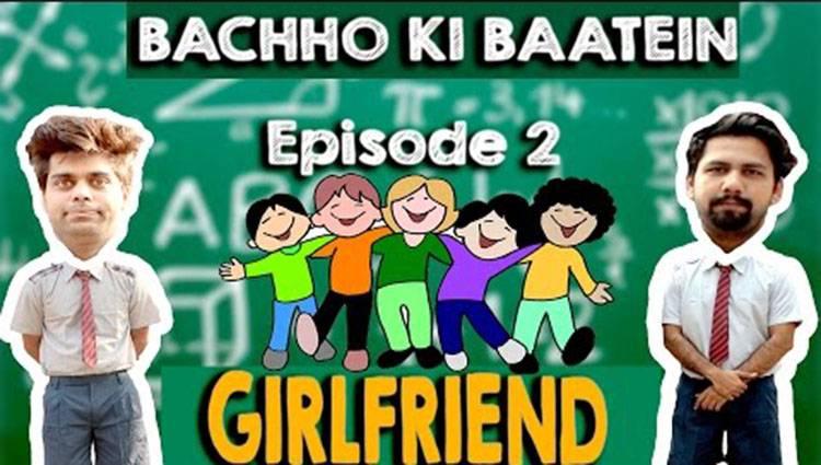 BACHHO KI BAATEIN Girlfriend a funny video