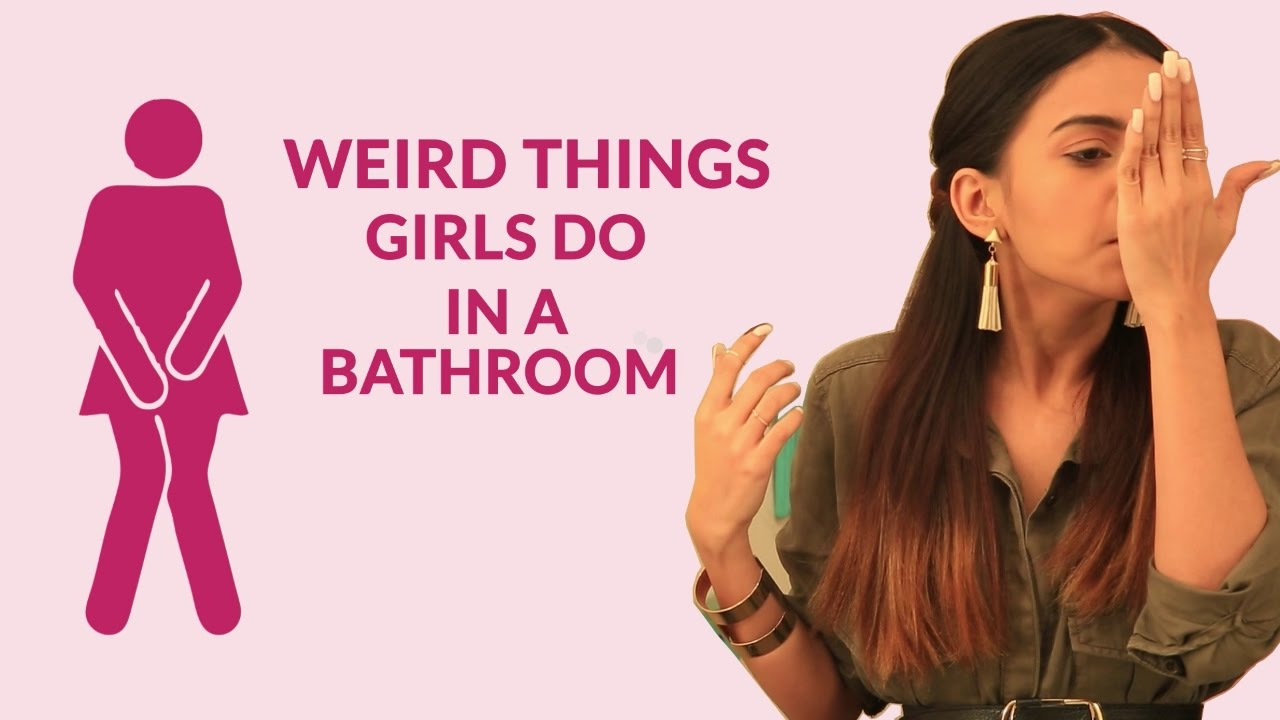 what girl do in the washroom