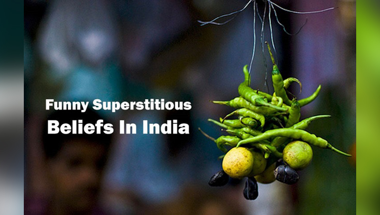 list of 5 crazy superstitious beliefs in india