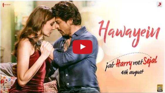 Jab Harry Met Sejal latest song Hawayein