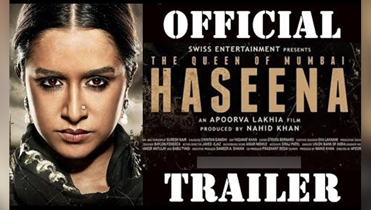 Haseena Parkar Official Trailer Shraddha Kapoor 18 August 2017