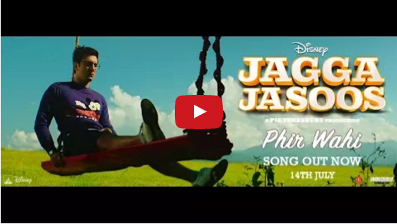 Jagga Jasoos latest song Phir Wahi video