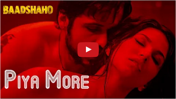 Baadshaho latest song Piya More