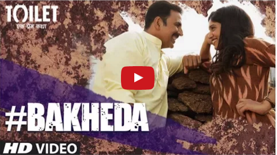 Toilet Ek Prem Katha latest song Bakheda video