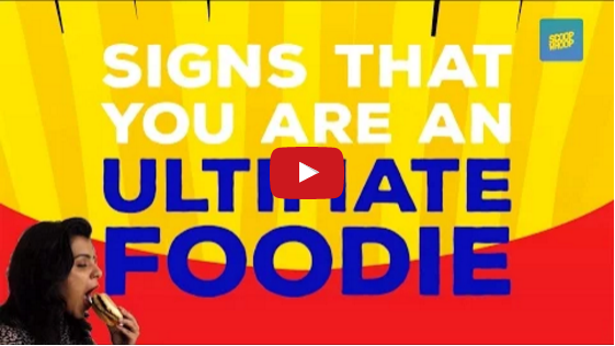 Signs That You Are An Ultimate Foodie