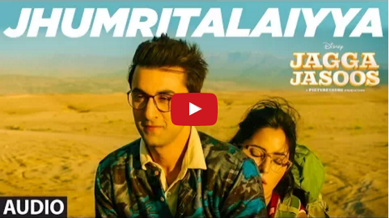 Jagga Jasoos latest song Jhumritalaiyya