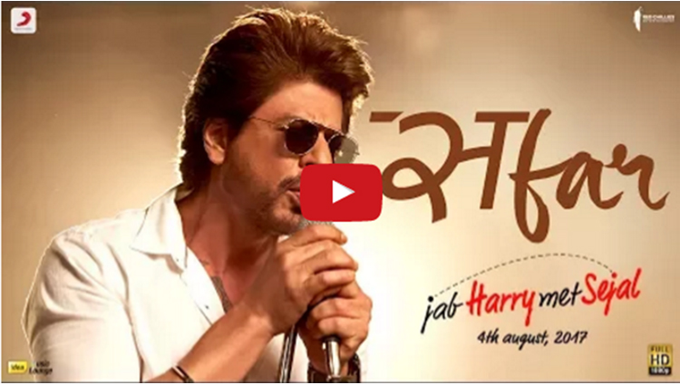 Jab Harry Met Sejal latest song SAFAR