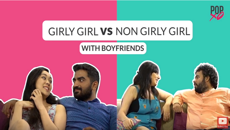 Girly Girl Vs Non Girly Girl With Boyfriends POPxo