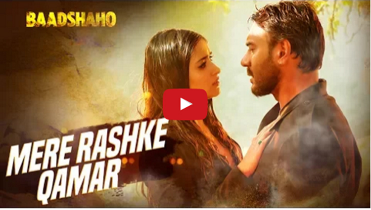 Baadshaho latest song Mere Rashke Qamar Video