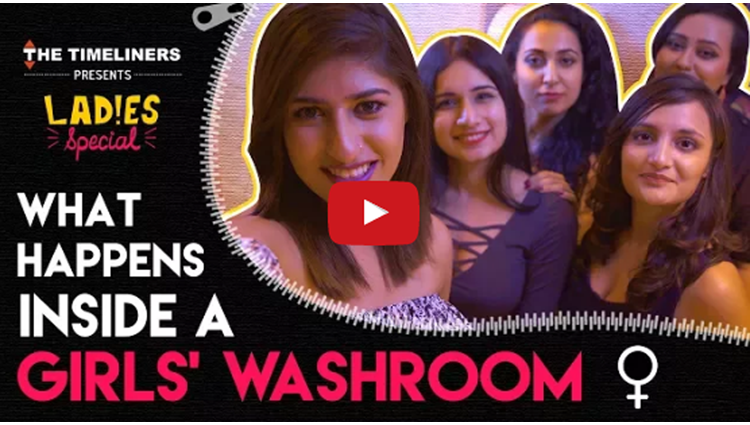 Ladies Special What Happens Inside A Girls Washroom The Timeliners