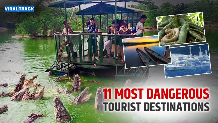 most dangerous tourist destinations