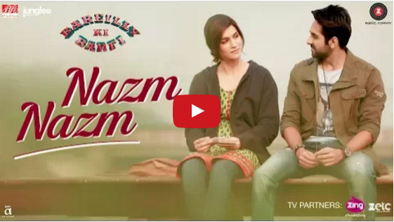 Bareilly Ki Barfi latest song Nazm Nazm