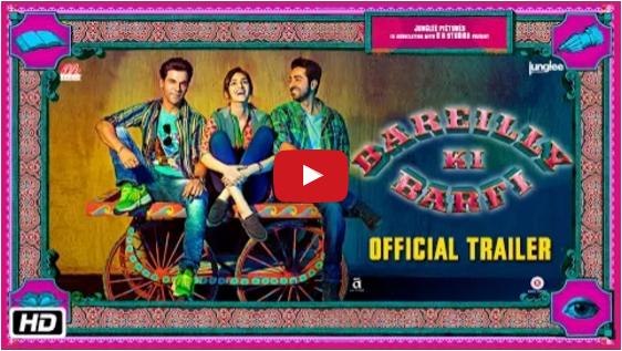Bareilly Ki Barfi Official Trailer