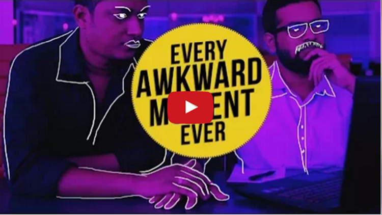 Every Awkward Moment Ever