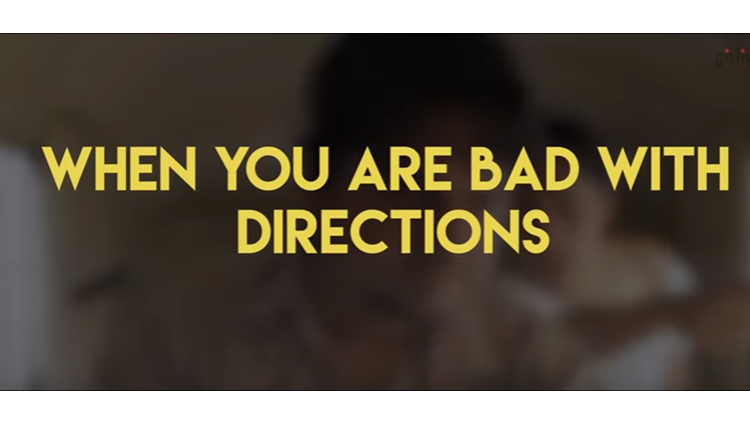 when you are bad with directions