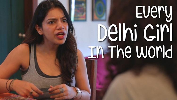 Every Delhi Girl In The World