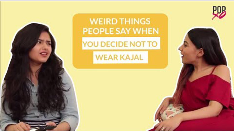 Weird Things People Say When You Decide Not To Wear Kajal POPxo