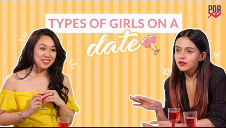 Types Of Girls On A Date POPxo