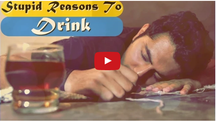 Stupid Reasons to DRINK
